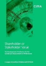 Shareholder or Stakeholder Value : The Development of Indicators for the Control and Measurement of Performance - S. Cooper