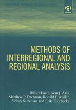 Methods of Interregional and Regional Analysis : Regional Science Studies - Walter Isard