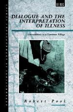 Dialogue and the Interpretation of Illness : Conversations in a Cameroon Village - Robert Pool