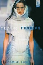 Techno Fashion :  Fashion, Design and Technology - Bradley Quinn