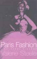 Paris Fashion : A Cultural History - Valerie Steele