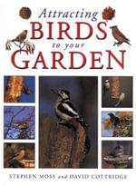 Attracting Birds to Your Garden - Stephen Moss