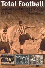 Sunderland AFC 1935-37 : Total Football - Paul Days