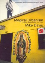 Magical Urbanism : Latinos Reinvent the US City - Mike Davis