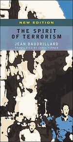 The Spirit of Terrorism :  And Other Essays - Jean Baudrillard