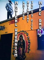 Magical Urbanism : Latinos Reinvent the US City - Mike Davis