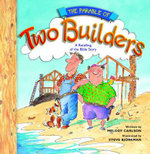 The Parable of Two Builders : A Retelling of the Bible Story - Melody Carlson