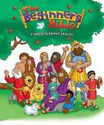 The Beginner's Bible : Timeless Children's Stories - Catherine DeVries