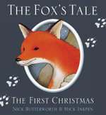 The Fox's Tale : The First Christmas - Nick Butterworth
