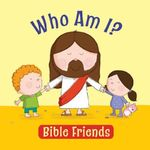 Who am I? : Bible Friends - Karen Williamson