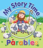 My Story Time Parables - Juliet David