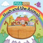 Pull Out Noah and the Animals - Karen Williamson