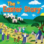 The Easter Story - Juliet David