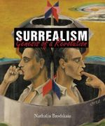 Surrealism : Genesis of a Revolution : Temporis Collection   - Megan McShane