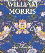 William Morris : Temporis Collection - Arthur Clutton-Brock