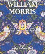 William Morris : Temporis Collection - Arthur Clutton-Brock