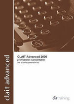 CLAiT Advanced 2006 Unit 5 Professional E-Presentation Using PowerPoint XP - CiA Training Ltd