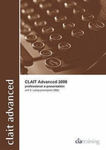 CLAiT Advanced 2006 Unit 5 Professional E-Presentation Using PowerPoint 2003 - CiA Training Ltd