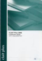 CLAIT Plus 2006 Unit 4 E-Publication Design Using Publisher 2007 - CiA Training Ltd