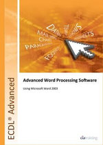 ECDL Advanced Syllabus 2.0 Module AM3 Word Processing Using Word 2003 - CiA Training Ltd.