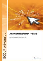 ECDL Advanced Syllabus 2.0 Module AM6 Presentation Using PowerPoint XP - CiA Training Ltd