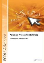 ECDL Advanced Syllabus 2.0 Module AM6 Presentation Using PowerPoint 2003 - CiA Training Ltd.