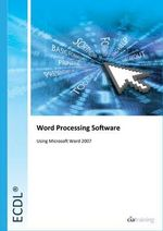 ECDL Syllabus 5.0 Module 3 Word Processing Using Word 2007 : Module 3 - CiA Training Ltd.