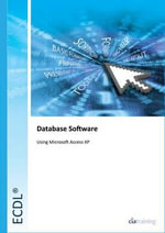 ECDL Syllabus 5.0 Module 5 Using Databases Using Access XP - CiA Training Ltd