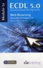 ECDL Syllabus 5.0 Module 7a Web Browsing Using Internet Explorer 6 - CiA Training Ltd