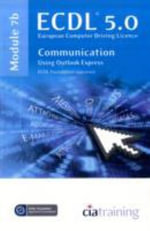 ECDL Syllabus 5.0 Module 7b Communication Using Outlook Express - CiA Training Ltd