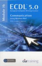 ECDL Syllabus 5.0 Module 7b Communication Using Windows Mail - CiA Training Ltd