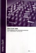 New CLAiT 2006 Unit 1 File Management and E-Document Production Using Windows 7 and Word 2007 : Unit 1 - CiA Training Ltd