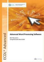 ECDL Advanced Syllabus 2.0 Module AM3 Word Processing Using Word 2010 - CiA Training Ltd