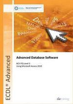 ECDL Advanced Syllabus 2.0 Module AM5 Database Using Access 2010 - CiA Training Ltd