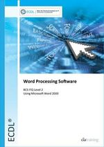 ECDL Syllabus 5.0 Module 3 Word Processing Using Word 2010 - CiA Training Ltd