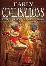Early Civilisations : Egypt. Greek. Roman. Viking.
