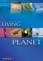 Living Planet : Oceans. Deserts. Rainforests. Polar Regions. - Paul Bennet