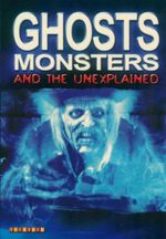 Ghosts, Monsters and the Unexplained - John Guy