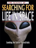The Science Of ... Searching for Life in Space : Looking For Extra-Terrestrials - Clint Twist