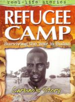 Refugee Camp : Surviving the war in Sudan - Carbino's Story - David Dalton