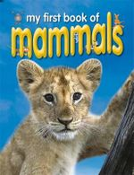 My First Book of Mammals : My First Book of... - Honor Head