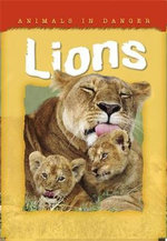 Lions : Animals in Danger Series - Helen Orme