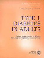 Type 1 Diabetes in Adults : National Clinical Guideline for Diagnosis and Management in Primary Care