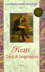 Keats : Truth and Imagination : Illustrated Poetry Anthology