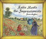 Katie Meets the Impressionists : Katie - James Mayhew