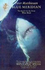 Blue Meridian : Search for the Great White Shark - Peter Matthiessen