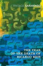 Year of the Death of Ricardo Reis : Vintage Classics - Jose Saramago