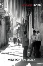 Midnight in Sicily : on Art, Food, History, Travel and La Cosa Nostra - Peter Robb