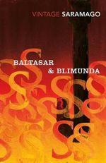 Baltasar and Blimunda : Vintage Classics - Jose Saramago