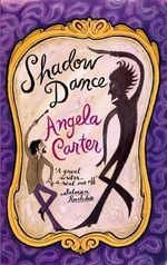Shadow Dance - Angela Carter